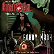 The Wild Hunt: Ghost Gal, Book 1 | Bobby Nash