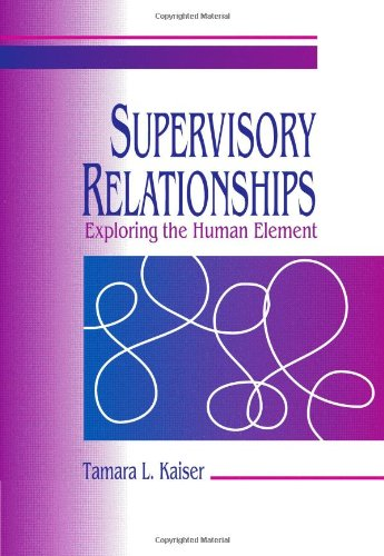 Supervisory Relationships: Exploring the Human Element...
