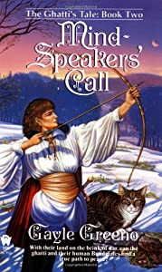 Mind-Speakers' Call (Ghatti's Tale, Book 2) by Gayle Greeno