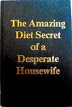 The amazing diet secret of a desperate…
