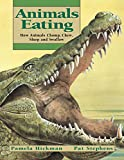 img - for Animals Eating: How Animals Chomp, Chew, Slurp and Swallow (Animal Behavior) book / textbook / text book