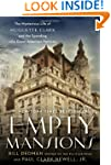 Empty Mansions: The Mysterious Life o...