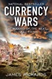 img - for Currency Wars: The Making of the Next Global Crisis [Hardcover] [2011] 1 Ed. James Rickards book / textbook / text book