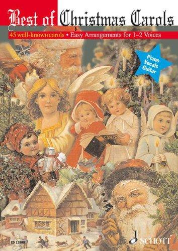 Best of Christmas Carols: 45 bekannte Weihnachtslieder in leichten Arrangements. 1-2 Singstimmen. Melodie-Ausgabe (mit Akkorden). (Schott Best Of), Buch