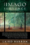 The Imago Sequence by Laird Barron cover image