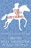 Fair Girls and Grey Horses: Memoirs of a Country Childhood