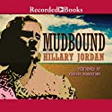 Mudbound (       UNABRIDGED) by Hillary Jordan Narrated by Ezra Knight