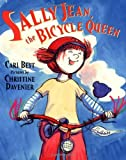 Sally Jean, the Bicycle Queen (0374363862) by Cari Best