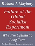 Failure of the Global Socialist Experiment: Why I'm Optimistic Long Term (The Great Monetary Calamity Series Book 3)