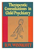 Therapeutic Consultations in Child Psychiatry (0465085113) by Winnicott, D. W.