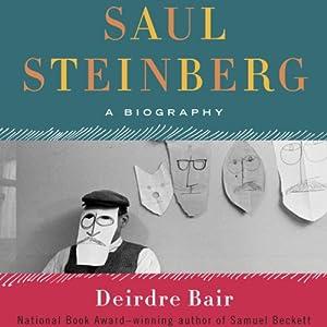 Saul Steinberg: A Biography | [Deirdre Bair]