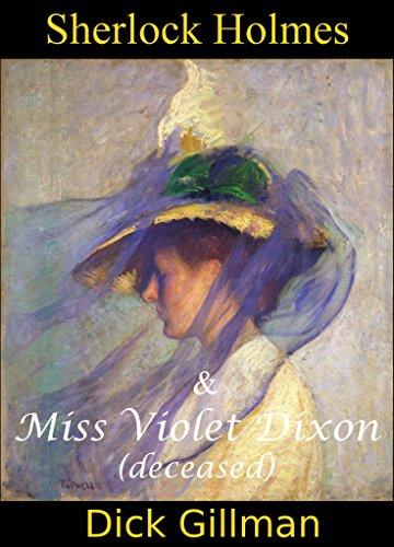 Sherlock Holmes and Miss Violet Dixon (deceased) PDF