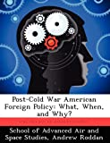 img - for Post-Cold War American Foreign Policy: What, When, and Why? by Roddan Andrew (2012-09-17) Paperback book / textbook / text book