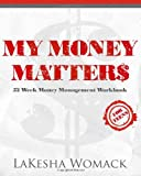 My Money Matters: Money Management Workbook for Teens and Young Adults (Volume 1)