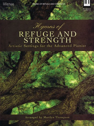 Hymns of Refuge and Strength: Artistic Settings for the Advanced Pianist, Marilyn Thompson