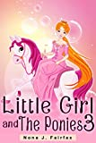 Bedtime Reading : Little Girl and The Ponies Book 3 - Children's Books, Kids Books, Bedtime Stories For Kids, Kids Fantasy Book (Unicorns: Kids Fantasy)