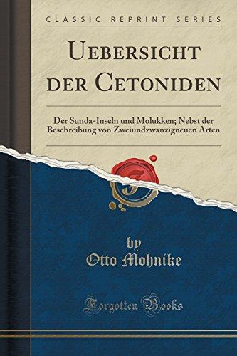 Uebersicht der Cetoniden: Der Sunda-Inseln und Molukken; Nebst der Beschreibung von Zweiundzwanzigneuen Arten (Classic Reprint)