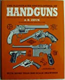 img - for The Illustrated Encyclopedia of Handguns: Pistols and Revolvers of the World, 1870 to the Present book / textbook / text book