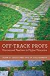 Off-Track Profs: Nontenured Teachers in Higher Education