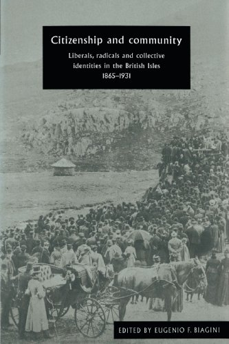 Citizenship and Community: Liberals, Radicals and Collective Identities in the British Isles, 1865-1931