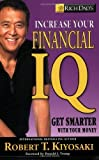 img - for Rich Dad's Increase Your Financial IQ: Get Smarter with Your Money by Kiyosaki, Robert T. (2008) Paperback book / textbook / text book