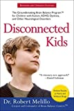 img - for Disconnected Kids: The Groundbreaking Brain Balance Program for Children with Autism, ADHD, Dyslexia, and Other Neurological Disorders by Melillo, Dr. Robert (2010) Paperback book / textbook / text book