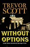 Without Options (A Jake Adams International Espionage Thriller)