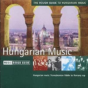Hungary - The Rough Guide To Hungarian Music