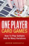 One Player Card Games: How To Play So...