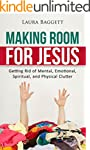 Making Room For Jesus: Getting Rid of...