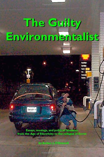 The Guilty Environmentalist