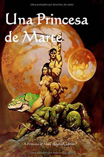Una Princesa de Marte: A Princess of Mars (Spanish edition)