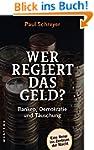 Wer regiert das Geld?: Banken, Demokr...