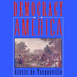 Democracy in America | [Alexis de Tocqueville]