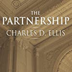 The Partnership: The Making of Goldman Sachs | Charles D. Ellis