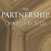 The Partnership: The Making of Goldman Sachs | [Charles D. Ellis]