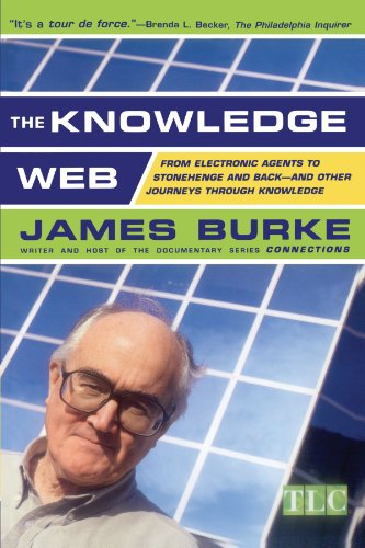 The Knowledge Web : From Electronic Agents to Stonehenge and Back -- And Other Journeys Through Knowledge