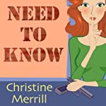 Need to Know: A Comedy Thriller | Christine Merrill