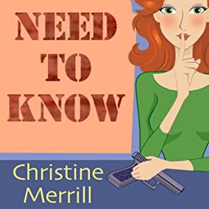 Need to Know: A Comedy Thriller | [Christine Merrill]