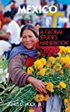 img - for Mexico: A Global Studies Handbook (Global Studies: Latin America & the Caribbean) book / textbook / text book