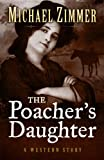 The Poachers Daughter (Five Star Western Series)