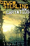The Caryatids (0345460626) by Sterling, Bruce