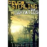The Caryatids ~ Bruce Sterling