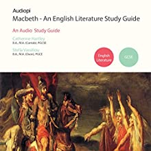 Macbeth - An Audio Study Guide: An Audio Study Guide Created for Students of Shakespeare Lecture by Catherine Hartley, Stella Vassiliou Narrated by Guy Henry, Olivia Mace, Kevin Murphy