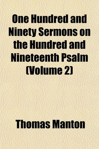 One Hundred and Ninety Sermons on the Hundred and Nineteenth Psalm (Volume 2)