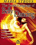 Maria Strova The Secret Language of Belly Dancing