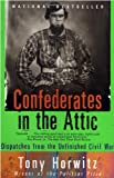Confederates in the Attic: Dispatches from the Unfinished Civil War (067975833X) by Horwitz, Tony