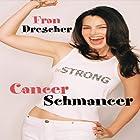 Cancer Schmancer Hörbuch von Fran Drescher Gesprochen von: Fran Drescher