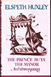 The Prince Buys the Manor (0701126515) by Huxley, Elspeth