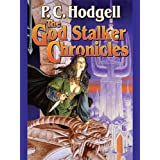 The God Stalker Chronicles (Chronicles of the Kencyrath combo volumes Book 1) ~ P. C. Hodgell